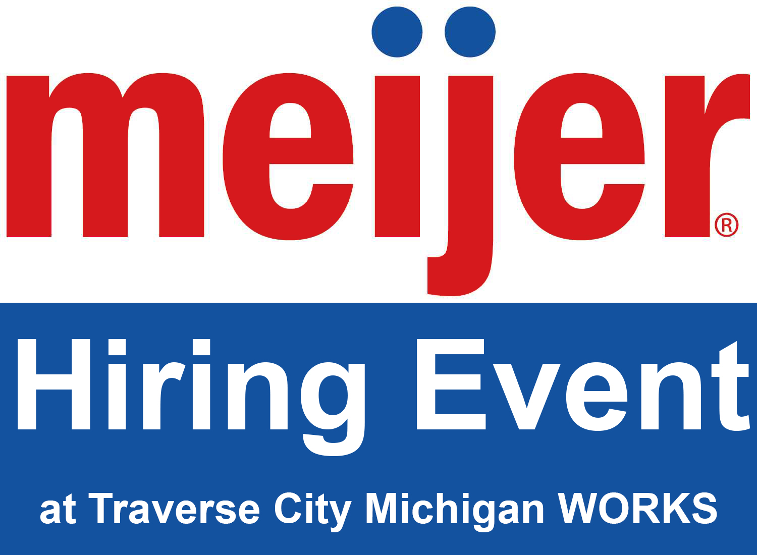 meijer hiring event at traverse city michigan works center